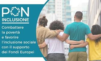 PON INCLUSIONE – Combattere la povertà e favorire l'inclusione sociale con il supporto dei Fondi Europei